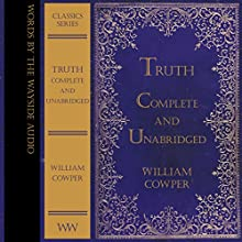 Truth - Complete and Unabridged: Words by the Wayside Classics Series (       UNABRIDGED) by William Cowper Narrated by Alex Wyndham