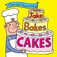 Jake Bakes Cakes. A Silly Rhyming Children's Picture eBook