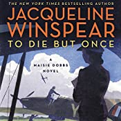 To Die but Once: A Maisie Dobbs Novel | [Jacqueline Winspear]