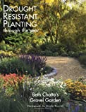 Beth Chatto's Gravel Gardens: Drought-Resistant Planting Through the Year