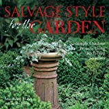 img - for Salvage Style for the Garden: Simple Outdoor Projects Using Reclaimed Treasures book / textbook / text book