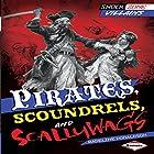 Pirates, Scoundrels, and Scallywags Hörbuch von Madeline Donaldson Gesprochen von:  Book Buddy Digital Media