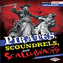 Pirates, Scoundrels, and Scallywags Audiobook by Madeline Donaldson Narrated by  Book Buddy Digital Media