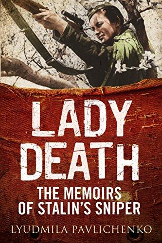 Lady Death: The Memoirs of Stalin's Sniper (Greenhill Sniper Library) [Pavlichenko, Lyudmila - Pegler, Martin] (Tapa Dura)