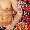 Bad Boys in Kilts (       UNABRIDGED) by Donna Kauffman Narrated by Chloe Lynn
