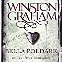 Bella Poldark: A Novel of Cornwall 1818-1820: Poldark, Book 12 Hörbuch von Winston Graham Gesprochen von: Oliver J. Hembrough