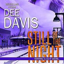 Still of the Night (       UNABRIDGED) by Dee Davis Narrated by Caroline Shaffer