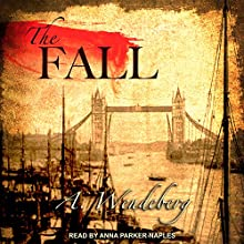 The Fall: Anna Kronberg Series, Book 2 Audiobook by Annelie Wendeberg Narrated by Anna Parker-Naples