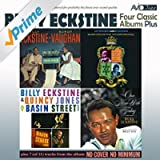 Four Classic Albums Plus (Sarah Vaughan and Billy Eckstine Sing the Best of Irving Berlin / Billy Eckstine & Quincy Jones at Basin Street East / Basie-Eckstine Incorporated / Once More with Feeling) [