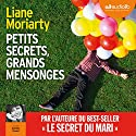 Petits secrets, grands mensonges - Big Little Lies | Livre audio Auteur(s) : Liane Moriarty Narrateur(s) : Danièle Douet