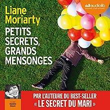 Petits secrets, grands mensonges | Livre audio Auteur(s) : Liane Moriarty Narrateur(s) : Danièle Douet