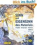 Sinn und Eigensinn des Materials. Ban...