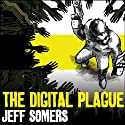 The Digital Plague Audiobook by Jeff Somers Narrated by Todd McLaren