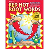 Red Hot Root Words Book 1: Mastering Vocabulary with Prefixes, Suffixes and Root Words ~ Dianne Draze