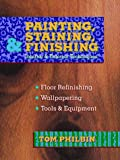 Painting, Staining, and Finishing (0070497303) by Philbin, Tom