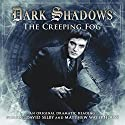 Dark Shadows - The Creeping Fog Audiobook by Simon Guerrier Narrated by David Selby, Matthew Waterhouse