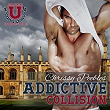Addictive Collision, Part 1: A Contemporary Romance (       UNABRIDGED) by Chrissy Peebles Narrated by Marian Hussey