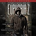 Euphoria Z: Euphoria Z, Book 1 (       UNABRIDGED) by Luke Ahearn Narrated by Roberto Scarlato