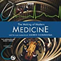 The Making of Modern Medicine Radio/TV Program by BBC Audiobooks Narrated by  uncredited