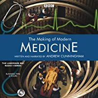 The Making of Modern Medicine  by BBC Audiobooks