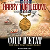 Coup d'Etat: War That Came Early Series #4 | Harry Turtledove