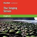 The Singing Stones Hörbuch von Sue Murray Gesprochen von:  N.N.