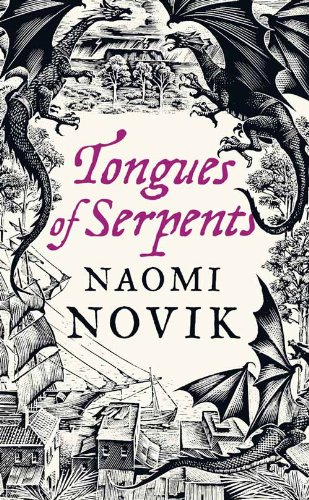 Image of Tongues of Serpents: A Novel of Temeraire