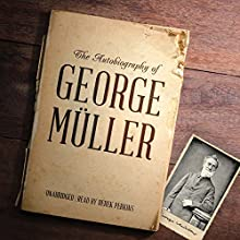 The Autobiography of George Müller Audiobook by George Müller Narrated by Derek Perkins
