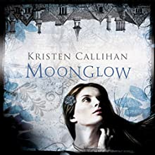 Moonglow: Darkest London, Book 2 (       UNABRIDGED) by Kristen Callihan Narrated by Moira Quirk