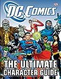 DK DC Comics Ultimate Character Guide