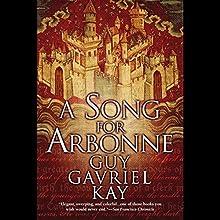 A Song for Arbonne | Livre audio Auteur(s) : Guy Gavriel Kay Narrateur(s) : Euan Morton