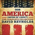 America: Empire of Liberty: The Complete BBC Radio 4 Series Radio/TV von David Reynolds Gesprochen von: David Reynolds