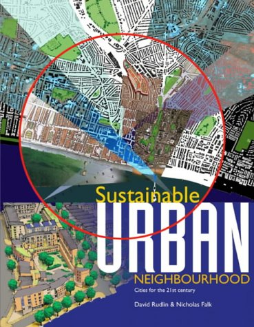 Sustainable Urban Neighbourhood: Building the 21st Century Home