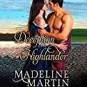 Deception of a Highlander (       UNABRIDGED) by Madeline Martin Narrated by Liam Gerrard