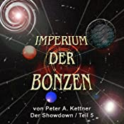 Der Showdown (Imperium der Bonzen 5) | Peter A. Kettner