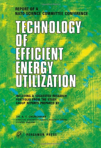 Technology Of Efficient Energy Utilization: Report, Nato Science Committee Conference, Les Arcs, France, Oct. 1973