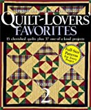 Quilt-Lovers' Favorites Volume 2: 15 Cherished Quilts Plus 37 One-Of-A-Kind Projects
