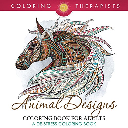 ebook: Animal Designs Coloring Book For Adults - A De-Stress Coloring Book (Animal Designs and Art Book Series) (B01H1I46AS)