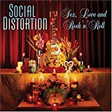 Social Distortion - Sex, Love And Rock