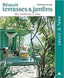 echange, troc Catherine Levard - Réussir terrasses et jardins : des extérieurs à vivre