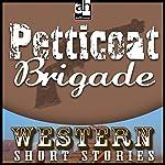 Petticoat Brigade   Wayne D. Overholser