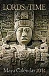 Lords of Time Maya Calendar 2014