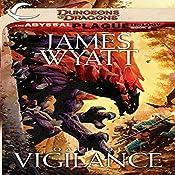 Oath of Vigilance: Dungeons & Dragons: The Abyssal Plague, Book 2   James Wyatt