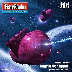 Angriff der Gyanli (Perry Rhodan 2881) Hörbuch