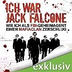 Ich war Jack Falcone. Wie ich als FBI-Geheimagent einen Mafiaclan zerschlug   Joaquin Garcia