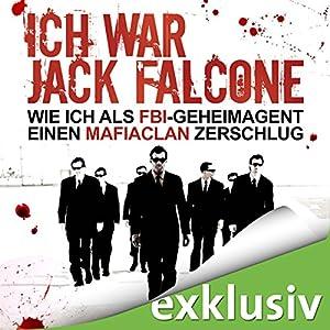 Ich war Jack Falcone. Wie ich als FBI-Geheimagent einen Mafiaclan zerschlug Hörbuch