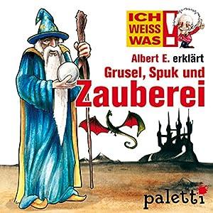 Albert E. erklärt Grusel, Spuk und Zauberei (Ich weiß was) Hörbuch