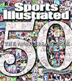 Sports Illustrated: The Anniversary Book 1954-2004