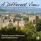 The Royal Liverpool Philharmonic The Music of David Jephcott - A Different View