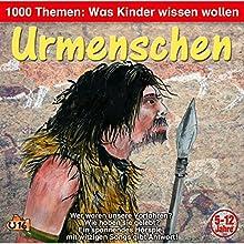 Urmenschen (1000 Themen - Was Kinder wissen wollen) Hörspiel von Angela Lenz Gesprochen von: Angela Lenz